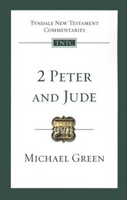 2 Peter & Jude: Tyndale New Testament Commentary [TNTC]  -     By: Michael Green
