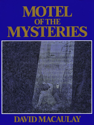Motel of the Mysteries   -     By: David Macaulay