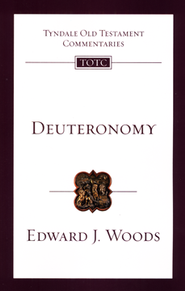 Deuteronomy: Tyndale Old Testament Commentary [TOTC]  -     By: Edward J. Woods