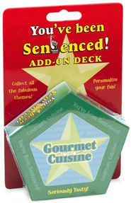 You've Been Sentenced! Add-on Deck: Gourmet Cuisine  -