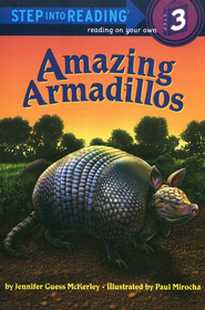 Step into Reading, Level 3: Amazing Armadillos  -     By: Jennifer Mckerley