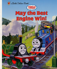 Thomas & Friends: May the Best Engine Win  -     By: Golden Books