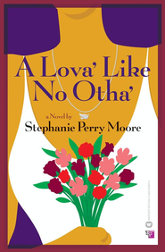 A Lova' Like No Otha' - eBook  -     By: Stephanie Perry Moore