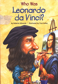 Who Was Leonardo DaVinci   -     By: Roberta Edwards