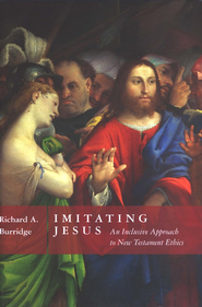 Imitating Jesus: An Inclusive Approach to New Testament Ethics  -     By: Richard A. Burridge