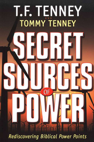Secret Sources of Power   -     By: T.F. Tenney, Tommy Tenney