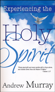 Experiencing the Holy Spirit   -     By: Andrew Murray