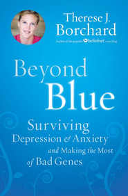Beyond Blue: Surviving Depression & Anxiety and Making the Most of Bad Genes - eBook  -     By: Therese J. Borchard