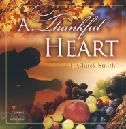 A Thankful Heart: Bible Studies on Thankfulness, CD  -     By: Chuck Smith, Terry Clark