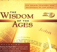 The Wisdom of the Ages: The Origin, History, and Relevance of the Bible, MP3  -     By: Chuck Smith, Henry Morris, Dave Hunt