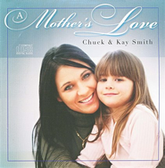 A Mother's Love: Message and Bible Study, CD   -     By: Chuck Smith, Kay Smith