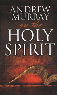 Andrew Murray on the Holy Spirit   -     By: Andrew Murray
