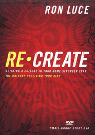 ReCreate: Building a Culture in Your Home Stronger Than the Culture Deceiving Your Kids  -     By: Ron Luce