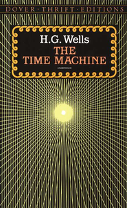 The Time Machine   -     By: H.G. Wells