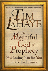 The Merciful God of Prophecy: His Loving Plan for You in the End Times - eBook  -     By: Tim LaHaye