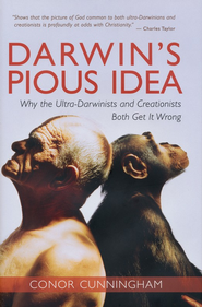 Darwin's Pious Idea: Why the Ultra-Darwinists and Creationists Both Get it Wrong  -     By: Conor Cunningham