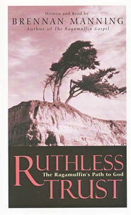 Ruthless Trust                  - Audiobook on Cassette  -              By: Brennan Manning