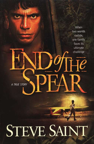 End of the Spear  -     By: Steve Saint