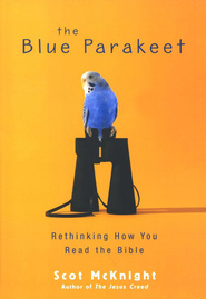 The Blue Parakeet: Rethinking How You Read the Bible   -     By: Scot McKnight