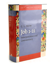 Job 1-21: Interpretation and Commentary  -              By: C.L. Seow