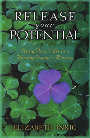 Release Your Potential: Using Your Gifts in a Thriving Women's Ministry  -     By: Elizabeth Inrig