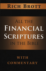 All the Financial Scriptures in the Bible with Commentary  -     By: Rich Brott