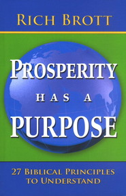 Prosperity Has a Purpose: 27 Biblical Principles to Understand  -     By: Rich Brott