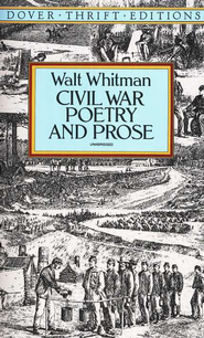 Civil War Poetry and Prose   -     By: Walt Whitman