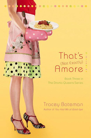 That's (Not Exactly) Amore: A Novel - eBook  -     By: Tracey Bateman