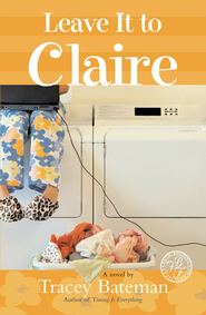 Leave It to Claire - eBook  -     By: Tracey Bateman