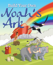 Build Your Own Noah's Ark  -              By: Karen Williamson