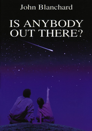 Is Anybody Out There?   -     By: John Blanchard