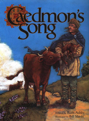 Caedmon's Song  -     By: Ruth Ashby     Illustrated By: Bill Slavin