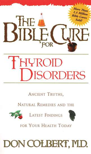 The Bible Cure for Thyroid Disorder   -     By: Don Colbert M.D.