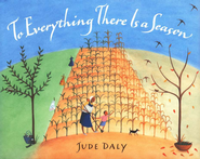 To Everything There is a Season  -     By: Jude Daly