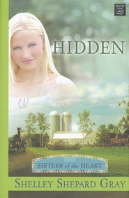 Hidden, Large Print  -     By: Shelley Shepard Gray