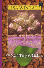 A Month of Summer, Large Print  -              By: Lisa Wingate