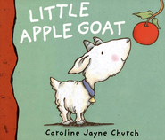 Little Apple Goat  -     By: Caroline Jayne Church