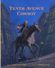 Tenth Avenue Cowboy  -     By: Linda Oatman High     Illustrated By: Bill Farnsworth