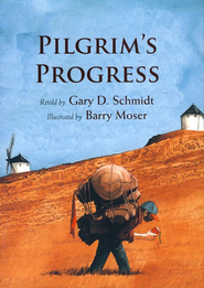 Pilgrim's Progress  -     By: Gary D. Schmidt     Illustrated By: Barry Moser