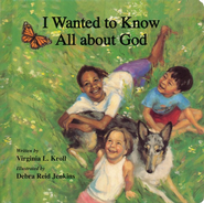 I Wanted to Know All about God  -     By: Virdinia Kroll