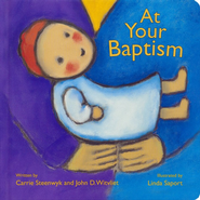 At Your Baptism  -     By: Carrie Steenyk, John D. Witvliet