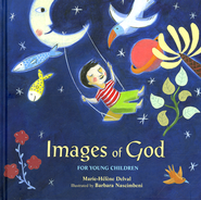 Images of God for Children  -              By: Marie-Helene Delval                   Illustrated By: Barbara Nascimbeni