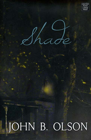 Shade, Large print  -              By: John B. Olson