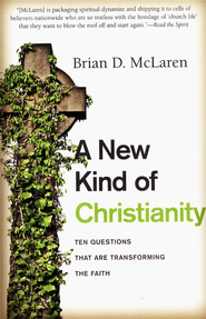 A New Kind of Christianity  -              By: Brian D. McLaren