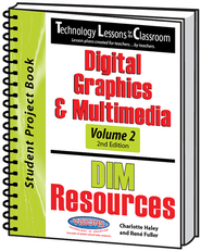 Technology Lessons for the Classroom: Digital Graphics & Multimedia Volume 2, Texas Edition  -              By: Charlotte Haley, Renee Fuller