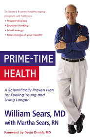 Prime-Time Health: A Scientifically Proven Plan for Feeling Young and Living Longer - eBook  -     By: William Sears, Martha Sears