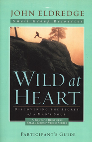 Wild at Heart: A Band of Brothers Small Group Participant's Guide - Slightly Imperfect  -     By: John Eldredge