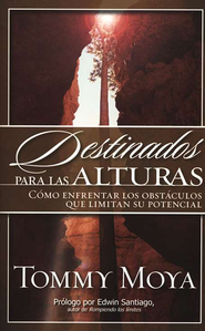 Destinados Para las Alturas  (Destined to Go Higher)  -     By: Tommy Moya