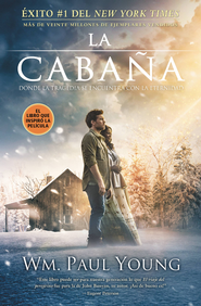 La Cabana: Donde la Tragedia Se Encuentra Con la Eternidad - eBook  -     By: Wm. Paul Young